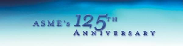 ASME's 125th Anniversary