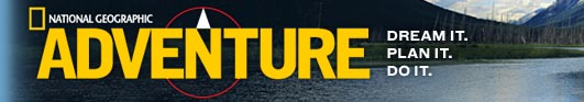National Geographic Adventure - Dream It. Plan It. Do It.