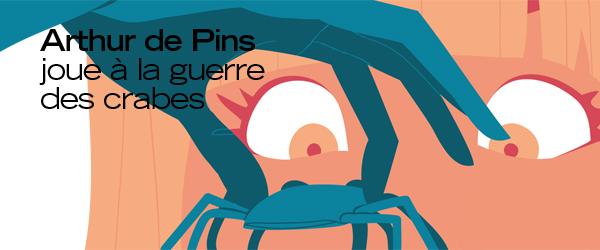 Arthur de Pins joue à la guerre des crabes