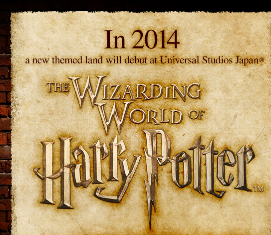 In 2014, a new themed land will debut at Universal Studios Japan - The Wizarding World of Harry Potter!