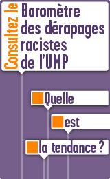 Le baromètre des dérapages racistes de l'UMP