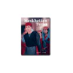 Meskhetian Turks: An Introduction to their History, Culture and Resettlement Experiences