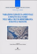 Climatic-environmental variations and impact on man in the circum-Mediterranean area during the Holocene