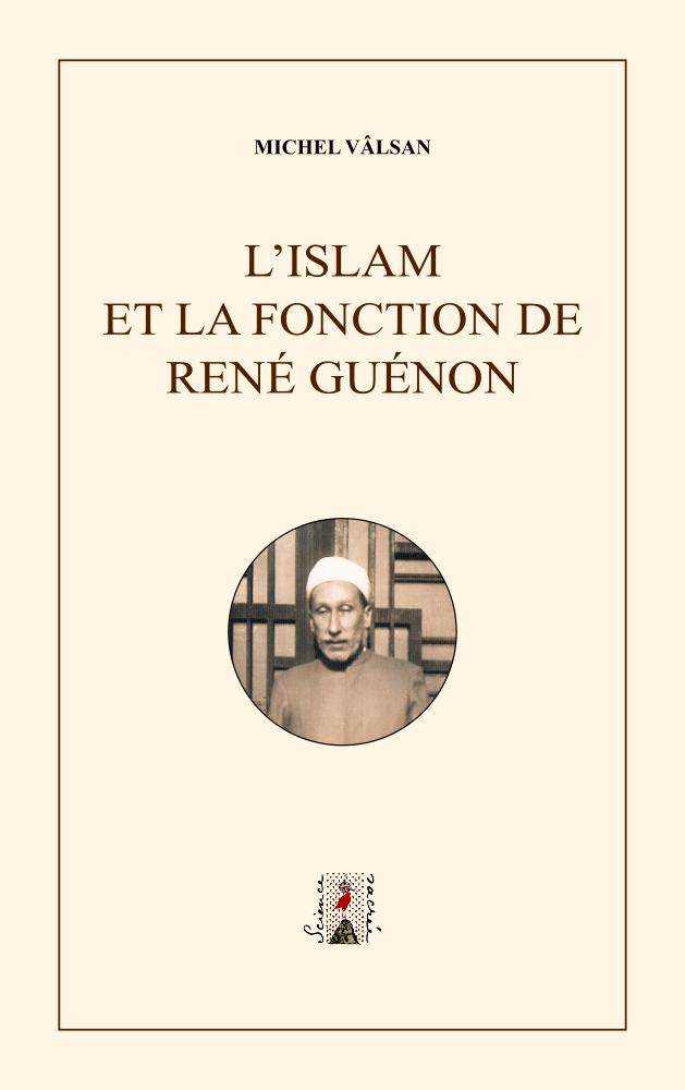 L islam et la fonction de rene guenon michel valsan 1000