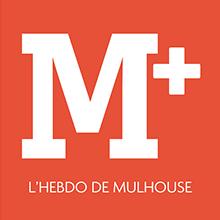 M+ - L'hebdo de Mulhouse