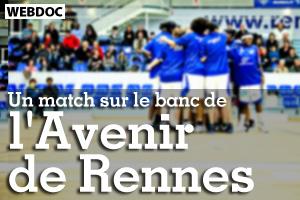 LES WEBDOCS DE LA RÉDACTION - Un match sur le banc de l'Avenir de Rennes