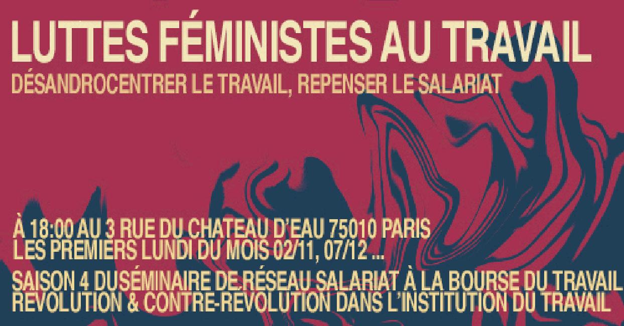 Séminaire Mensuel 2020-2021 - Luttes féministes au travail - Désandrocentrer le travail, repenser le salariat