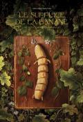 Le supplice de la banane, Madlena Szeliga, Emilia Dziubak, Livre jeunesse