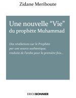 """Zidane Meriboute, Une nouvelle """"Vie"""" du prophète Muhammad, Encre d'Orient, 2012"""