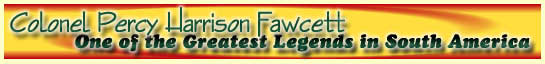 """The Great Web of Percy Harrison Fawcett. This logo is a trademark of """"The Great Unknown, The Great Explorers"""" and """"The Great Web of Percy Harrison Fawcett"""" - All Rights Reserved"""