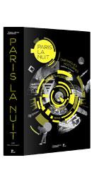 Découvrez le catalogue de l'exposition Paris la Nuit au Pavillon de l'Arsenal du 23 mai au 6 octobre