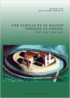 Le compte-rendu de fouilles du Pr Bur à Vanault