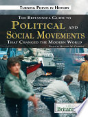 The Britannica Guide to Political Science and Social Movements That Changed the Modern World