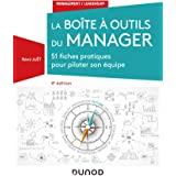 La boîte à outils du manager - 4e éd. - 51 fiches pratiques pour piloter son équipe: 51 fiches pratiques pour piloter son équ