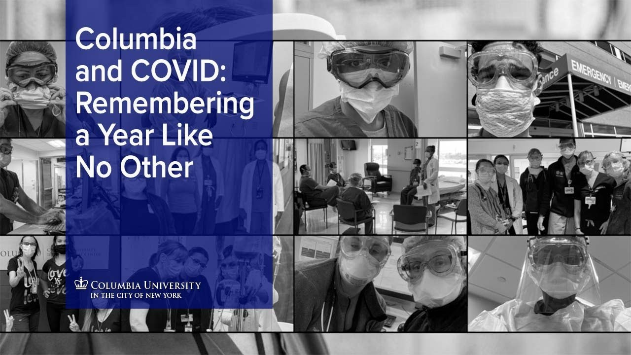 """A collage of black and white healthcare worker photos and the words """"Columbia and COVID: Remembering a Year Like No Other"""""""
