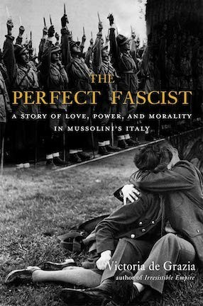 """A book cover black and white image with a male soldier kissing a woman and soldiers in the background. The title of the book is """"The Perfect Fascist"""""""