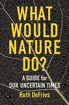 Book cover with yellow and white text on black-gray background. Title: What Would Nature Do?