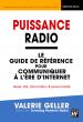 Puissance Radio - Le guide de référence pour communiquer à l'ère d'Internet par Valérie Geller