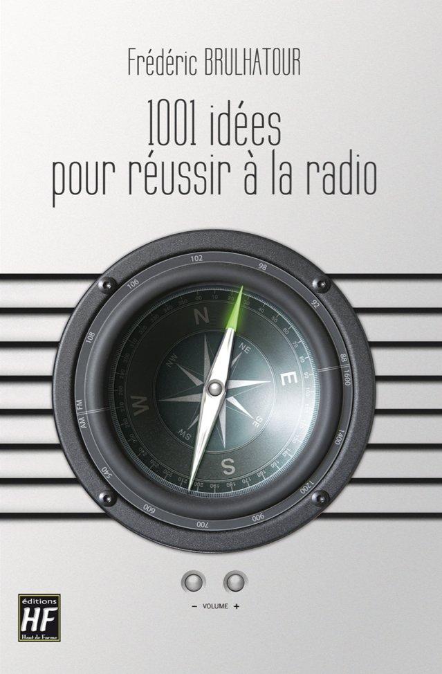Livre - 1001 idées pour réussir à la Radio