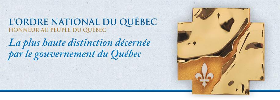 L'Ordre national du Québec - Honneur au peuple du Québec - La plus haute distinction décernée par le gouvernement du Québec.