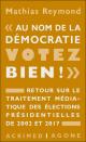 « Au nom de la démocratie, votez bien ! » Retour sur le traitement médiatique des élections présidentielles de 2002 et 2017, par Mathias Reymond