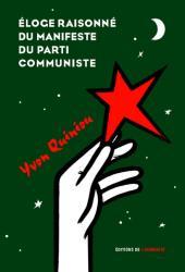 Eloge raisonné du manifeste du parti communiste - Yvon Quiniou